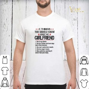 5 things you should know about my girlfriend shr is my queen shirt sweater 2