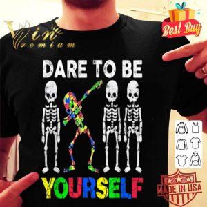 Autism Awareness Gift Skeleton Dabbing Dare To Be Yourself shirt