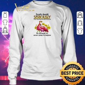 Awesome Flamingo people should seriously stop expecting normal from me shirt sweater 2