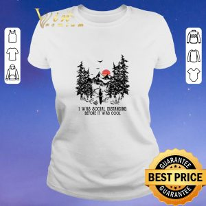 Awesome I Was Social Distancing Before It Was Cool Hiking sunset shirt sweater 1