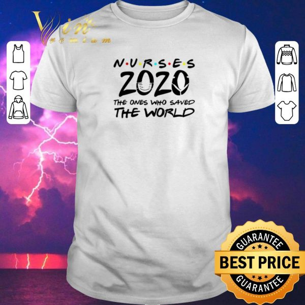 Awesome Nurses 2020 The Ones Who Saved The World Coronavirus shirt sweater