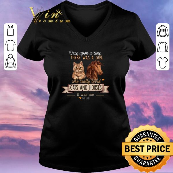 Awesome Once Upon A Time There Was A Girl Who Really Loved Cats And Horses shirt sweater