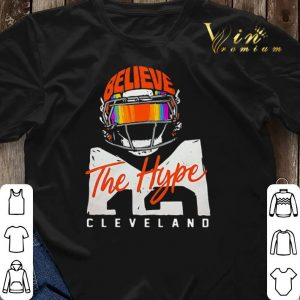Believe The Hype Cleveland Browns shirt sweater 2