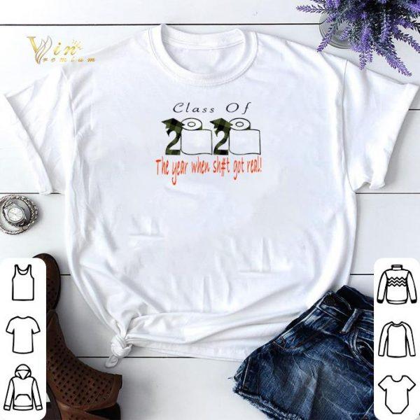 Class of 2020 the year when shit got real Coronavirus shirt sweater
