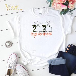 Class of 2020 the year when shit got real Coronavirus shirt sweater 1