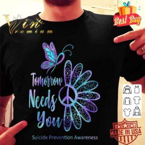 Daisy Tomorrow Needs You Suicide Prevention Awareness shirt