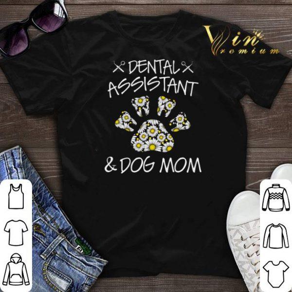 Dental assistant and dog mom flower shirt