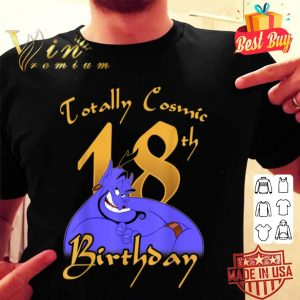 Disney Aladdin Genie Totally Cosmic 18th Birthday shirt