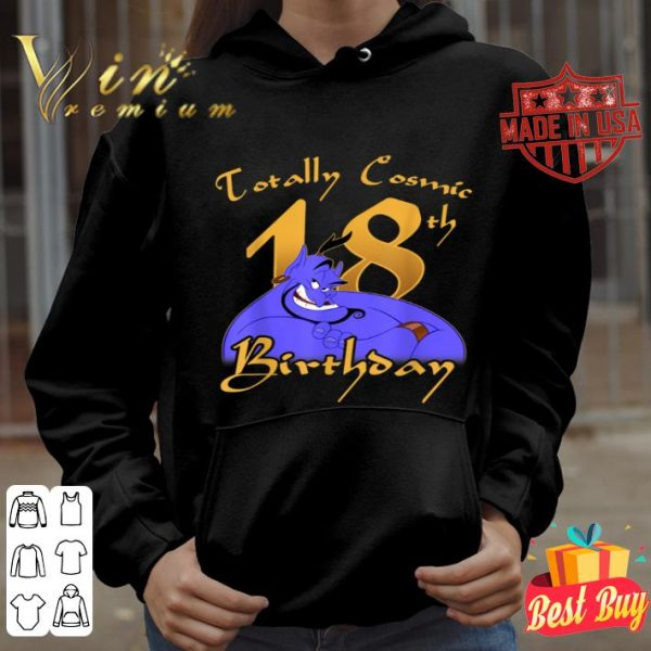 Disney Aladdin Genie Totally Cosmic 18th Birthday shirt