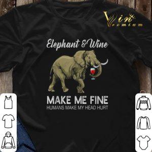 Elephant and Wine make me fine humans make my head hurt shirt sweater 2
