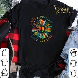 Flower of peace I got a Peaceful easy feeling shirt sweater