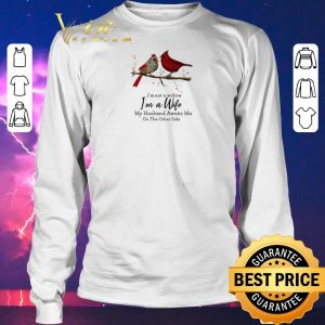 Funny Cardinals birds i'm not a widow i'm a wife my husband awaits me shirt sweater 2