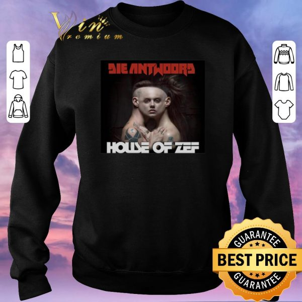 Funny Die Antwoord House Of Zef Poster shirt sweater