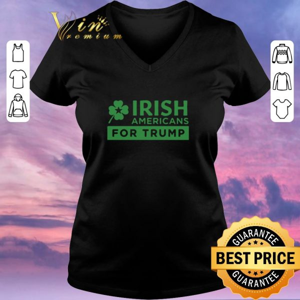 Funny Irish Americans For Trump shirt sweater