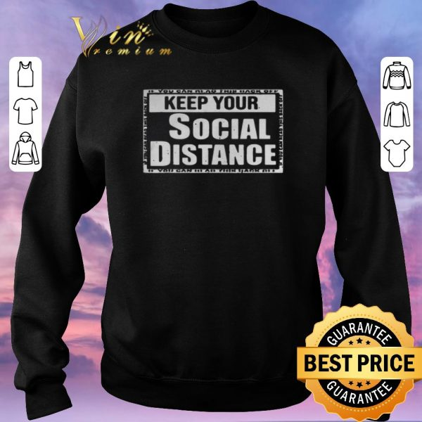 Funny Keep your social distance if you can read this back off Corona shirt sweater