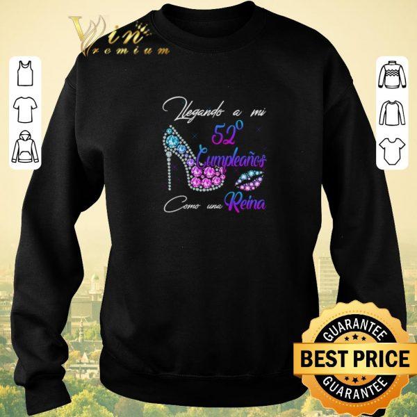 Funny Legando A Mi 52 Cumpleanos Como Una Reina shirt sweater