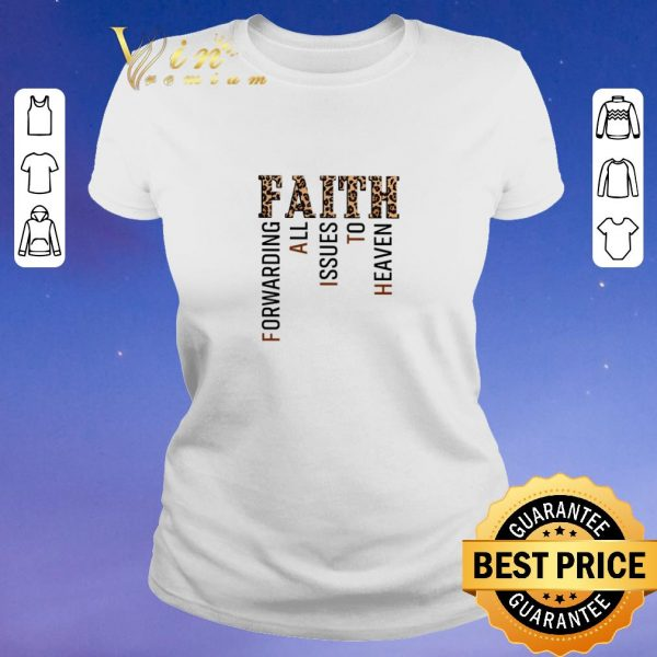 Funny Leopard Faith Forwarding All Issues To Heaven shirt sweater