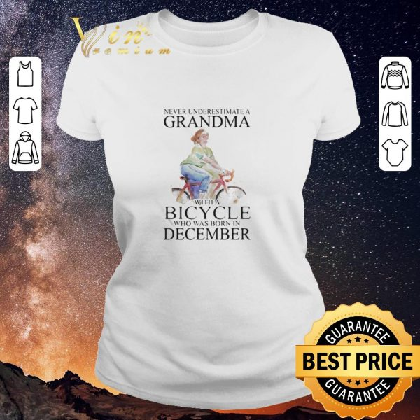 Funny Never underestimate a grandma with a bicycle who was born in December shirt sweater