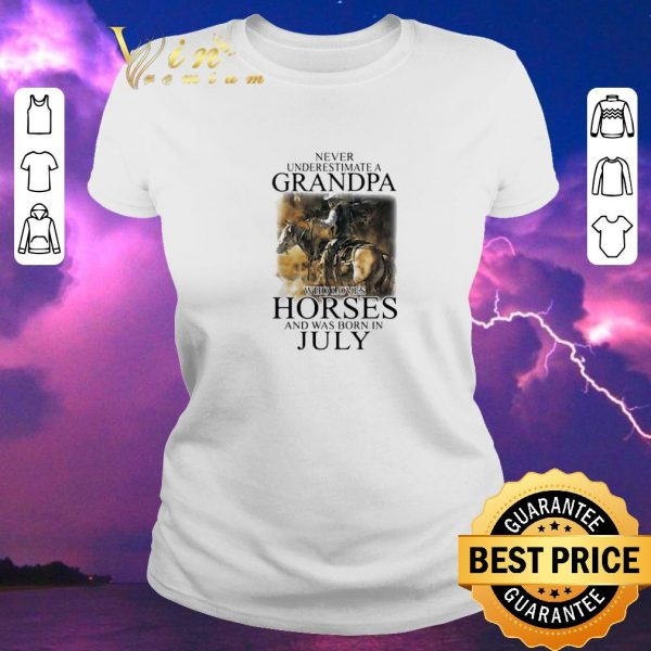 Funny Never underestimate a grandpa who loves horses was born in july shirt sweater