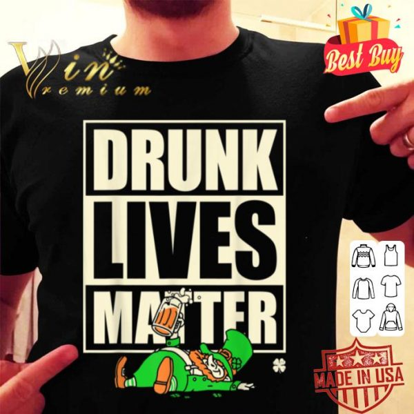 Funny St. Patrick's Day Drunk Lives Matter Leprechaun shirt