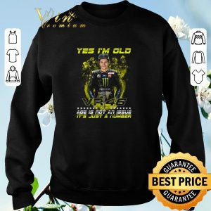Funny Valentino Rossi yes i'm old VR46 but age is not an issue it's just a number shirt sweater 2