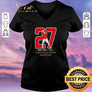 Hot 27 Mike Trout Signature Always Keep Fighting 2020 shirt sweater 1