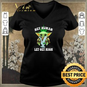 Hot Baby Yoda hey human let get high weed shirt sweater 1