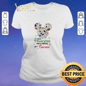 Hot Disney Mickey head i'm a princess who working as a teacher shirt sweater