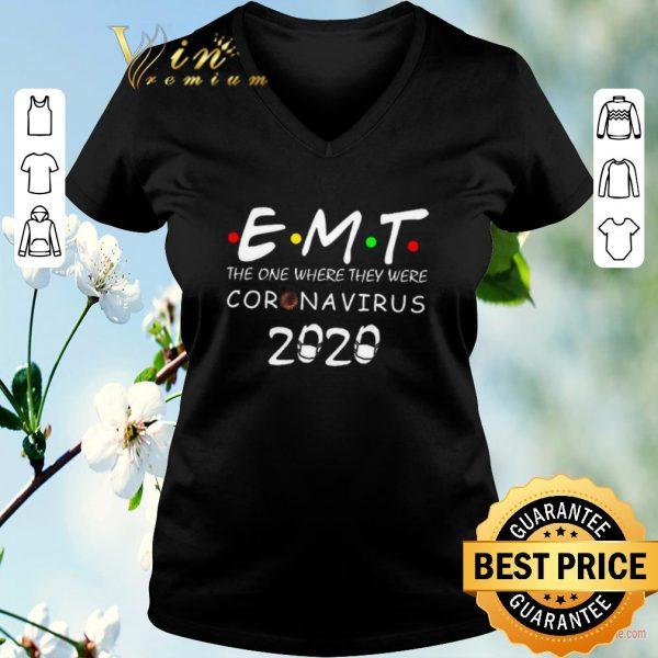 Hot EMT The one where they were Coronavirus 2020 shirt sweater