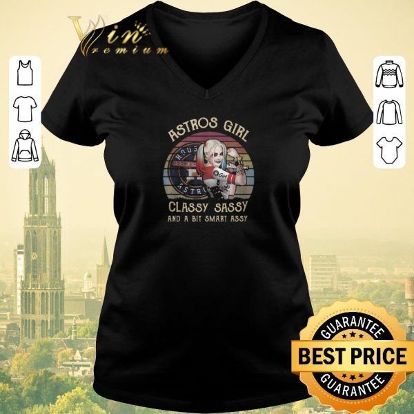 Hot Houston Astros Girl Classy Sassy And A Bit Smart Assy Vintage Harley Quinn shirt sweater