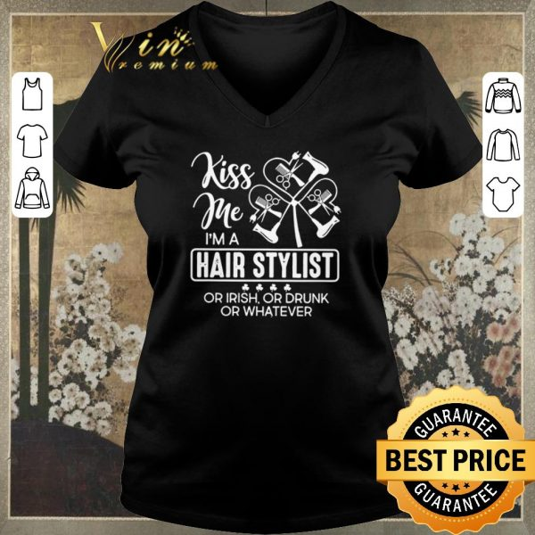 Hot Kiss me I'm a hair stylist or Irish or drunk or whatever St. Patrick's day shirt sweater