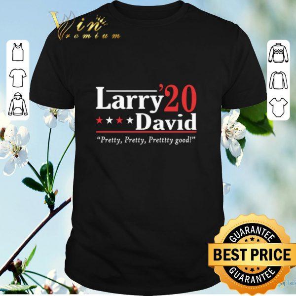 Hot Larry David 2020 Pretty Pretty Pretty Good shirt sweater