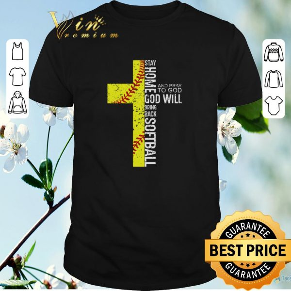 Hot Stay home and Pray to God God will bring back Softball shirt sweater