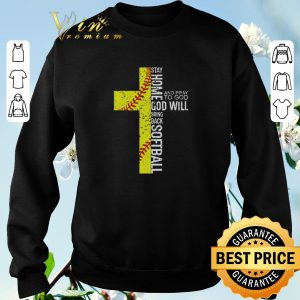 Hot Stay home and Pray to God God will bring back Softball shirt sweater 2