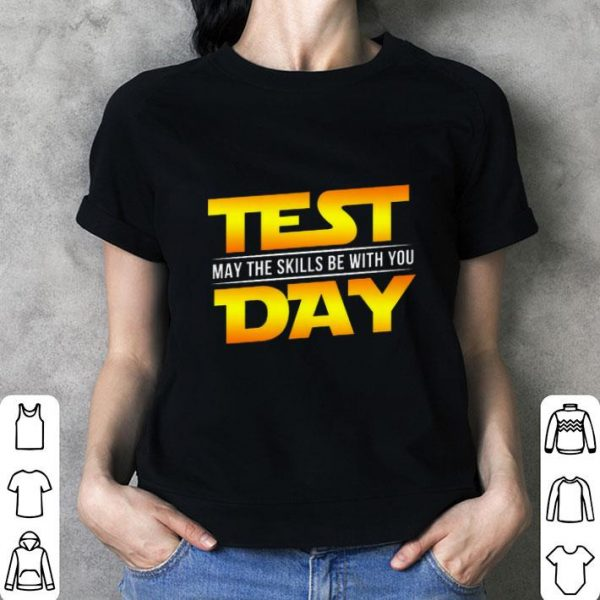 Hot Test May The Skills Be With You Day Star Wars Logo shirt