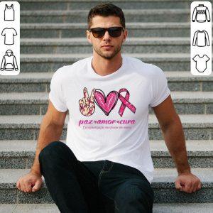 Hot paz amor cura Conscientizacao do cancer de mama shirt 1