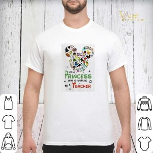 Mickey mouse I'm A Princess Who Working As A Teacher shirt sweater 2