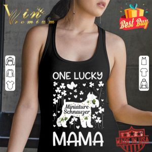 Miniature Schnauzer One Lucky Mama St Patricks Day Dog Mom T-shirt