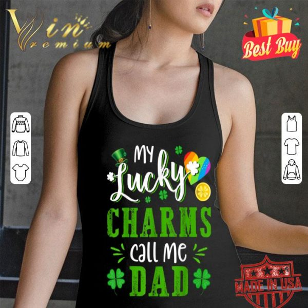 My Lucky Charms Call Me Dad Funny St Patricks Day Gift T-shirt