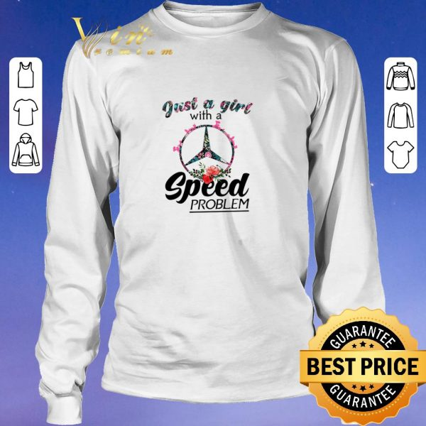 Nice Just a girl with a Mercedes Benz Logo speed problem shirt sweater