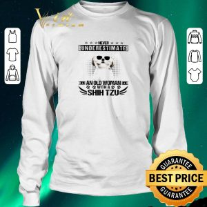 Nice Never underestimate an old woman with a Shih Tzu shirt sweater 2