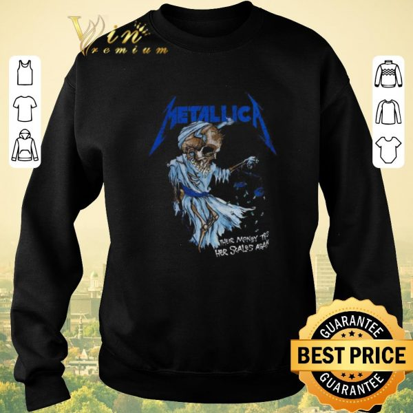 Nice Skeleton Metallica their money trs her scales again shirt sweater