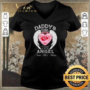 Nice Wings roses daddy's girl I used to be his angel now he's mine shirt sweater