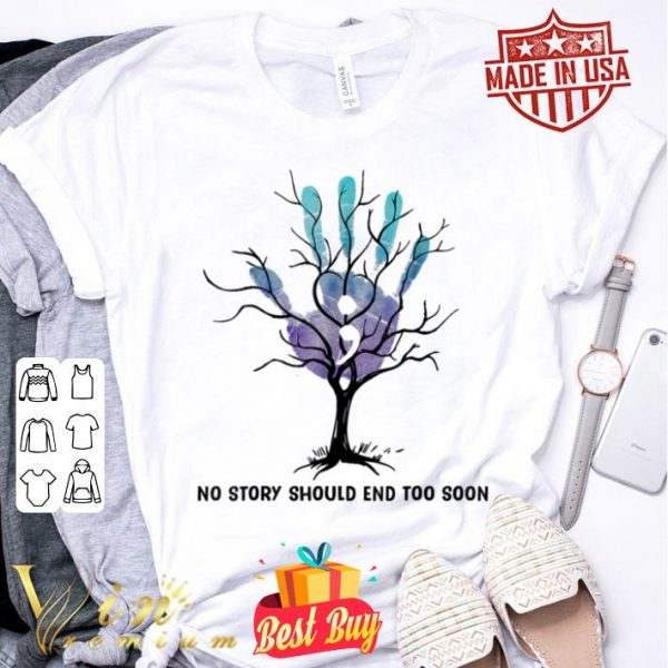 No Story Should End Too Soon Costume Suicide Prevention Gift shirt