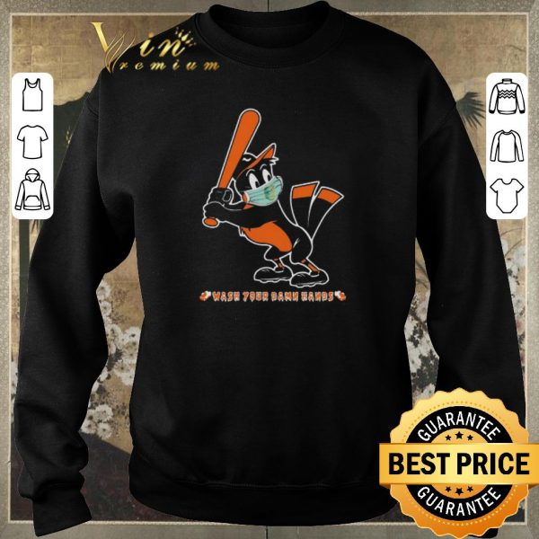 Official Baltimore Orioles Wash Your Damn Hands Coronavirus shirt sweater