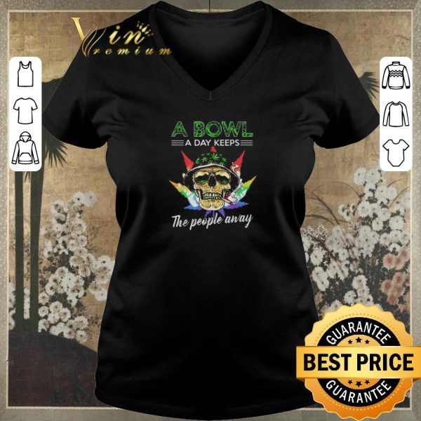 Official Cannabis Skull a bowl a day keeps the people away shirt sweater