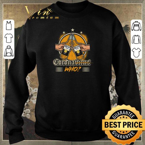 Official Corona Extra Beer Coronavirus Who shirt sweater
