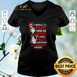 Official Dr. Seuss I will pray here or there everywhere 2020 Coronavirus Pandemic shirt sweater 1