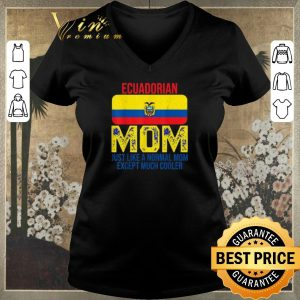 Official Ecuadorian Mom just like a normal mom except much cooler Mother's Day shirt sweater 1