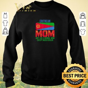Official Eritrean Mom just like a normal mom except much cooler Mother's Day shirt sweater 2